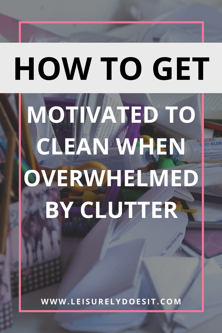 how to get motivated to clean when overwhelmed by clutter better home declutter home. Black Bedroom Furniture Sets. Home Design Ideas
