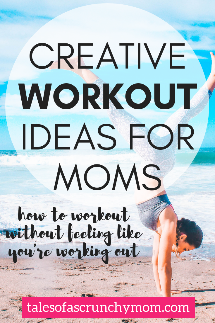 Creative Workouts Moms Can Do With An At Home Gym Or Outside Fun Effective Home Workout Plans For Women Tales Of A Scrunchy Mom