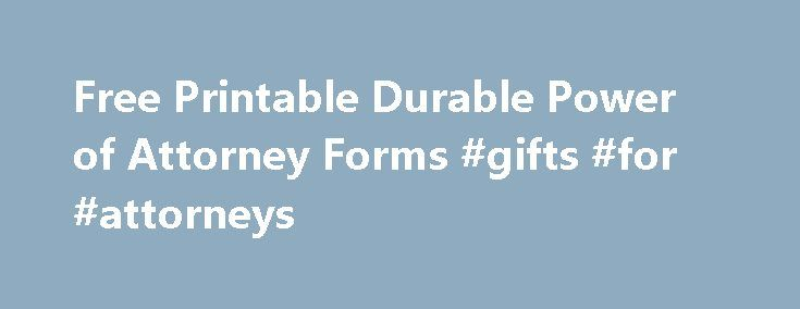 Free Printable Durable Power of Attorney Forms #gifts #for - durable power of attorney form