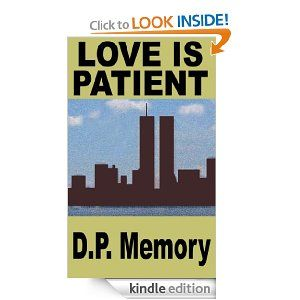 LOVE IS PATIENT by D. P. Memory in Romance