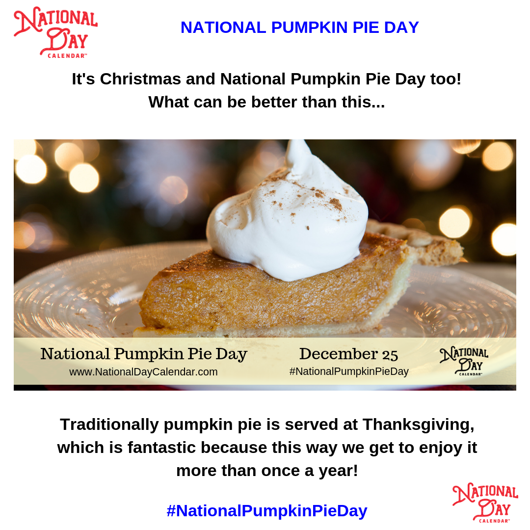 It Is National Pumpkin Pie Day Traditionally Pumpkin Pie Is Served At Thanksgiving Which Is Fantastic Because This Way We Get To Pumpkin Pie Pie Day Pumpkin