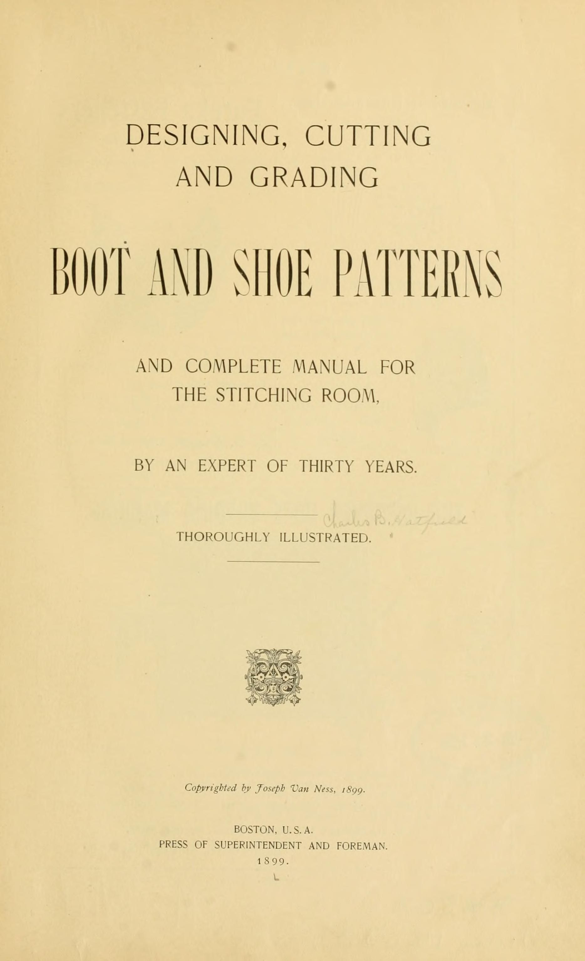 Designing, cutting and grading boot and shoe patterns, and complete manual  for the stitching
