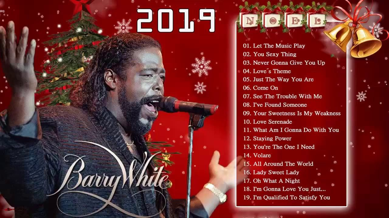 Barry White Christmas Songs Barry White Greatest Hits 2019