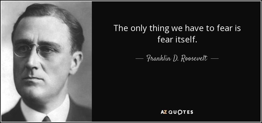 Franklin D Roosevelt Quotes Beauteous Quotetheonlythingwehavetofearisfearitselffranklind