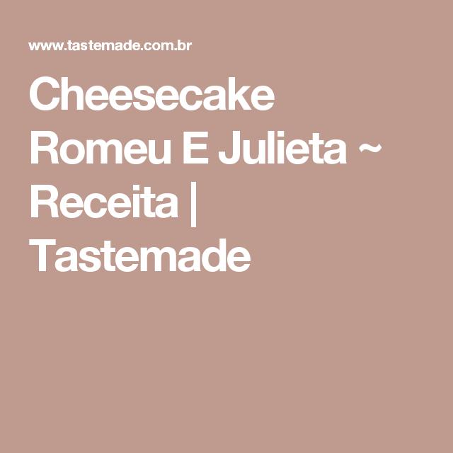 Cheesecake Romeu E Julieta ~ Receita   Tastemade