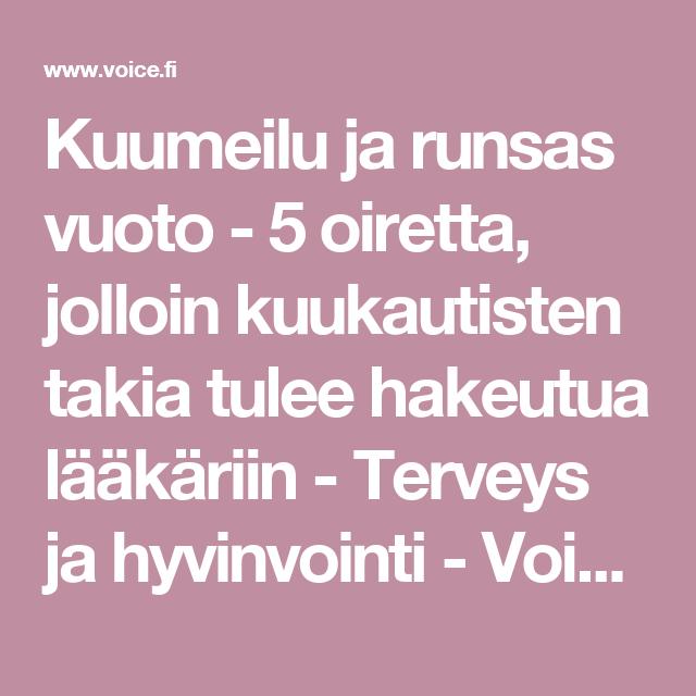 Kuumeilu ja runsas vuoto - 5 oiretta, jolloin kuukautisten takia tulee hakeutua lääkäriin - Terveys ja hyvinvointi - Voice.fi