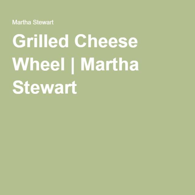 Grilled Cheese Wheel | Martha Stewart