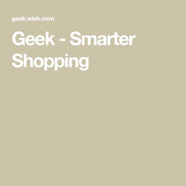 Geek Smarter Shopping Smart shopping, Geek stuff, Shopping