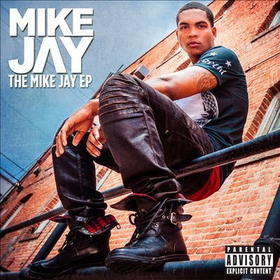 The Mike Jay EP by Mike Jay - 5/13/14