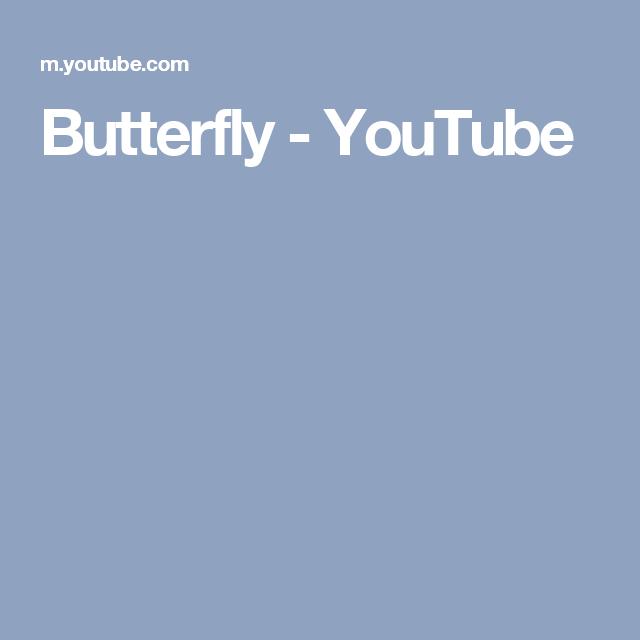 Butterfly - YouTube