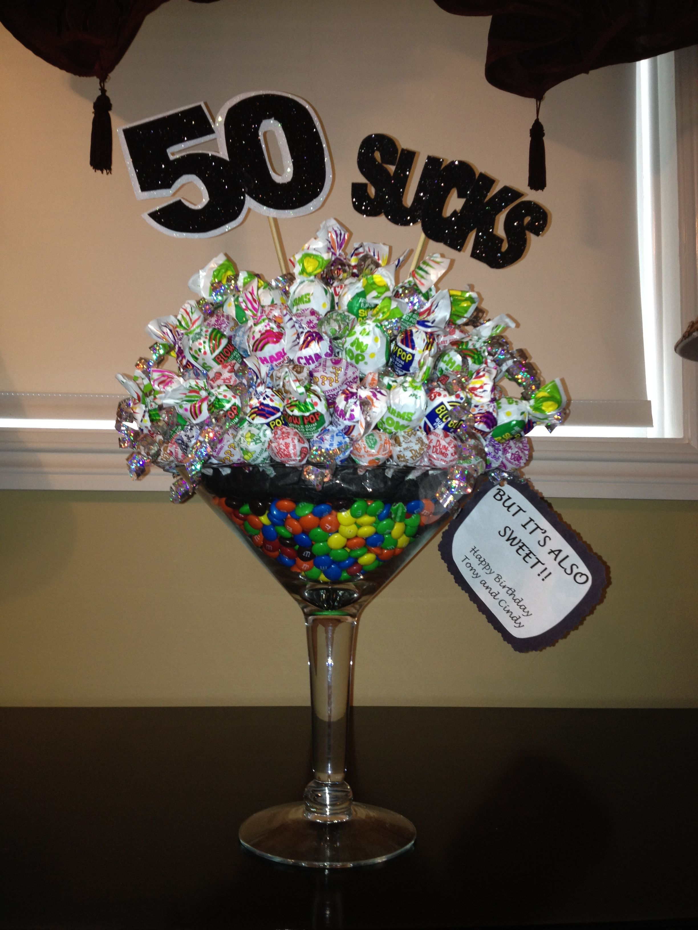 """Birthday Birthday Party Ideas: """"50 Sucks...but It's Also Sweet!"""" So Easy To Make."""