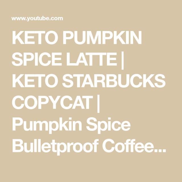 KETO PUMPKIN SPICE LATTE | KETO STARBUCKS COPYCAT | Pumpkin Spice Bulletproof Coffee | - YouTube #pumpkinspiceketocoffee KETO PUMPKIN SPICE LATTE | KETO STARBUCKS COPYCAT | Pumpkin Spice Bulletproof Coffee | - YouTube #pumpkinspiceketocoffee