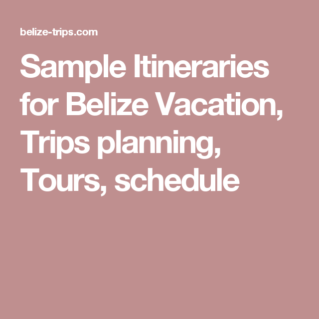 Sample Itineraries For Belize Vacation Trips Planning Tours