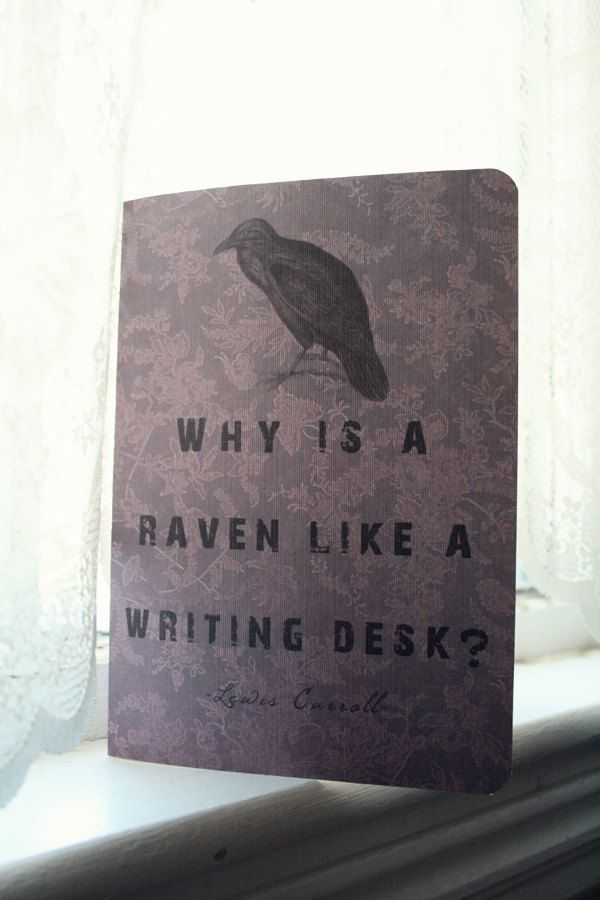 Alice in Wonderland Journal - Why is a Raven Like a Writing Desk. $5.50, via Etsy.