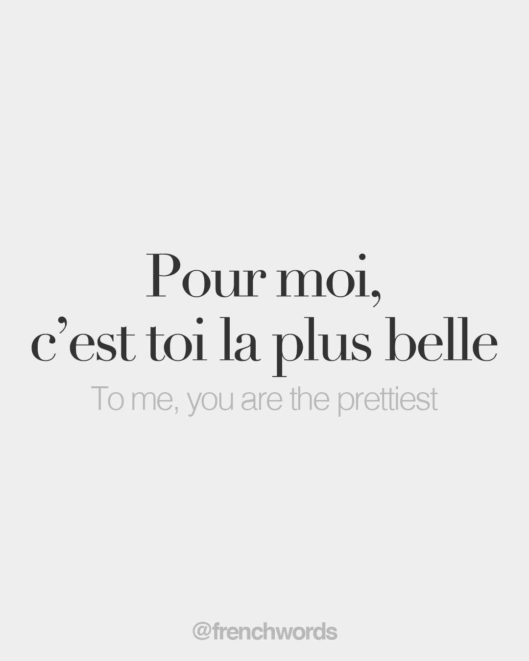 Pour Moi Cest Toi La Plus Belle Masculin French Quotes