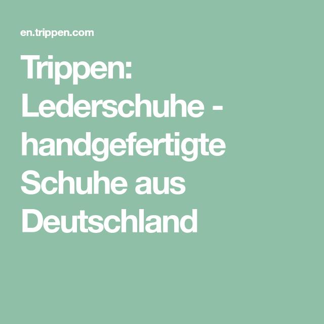 handgefertigte Lederschuhe produziert in D. Trippen