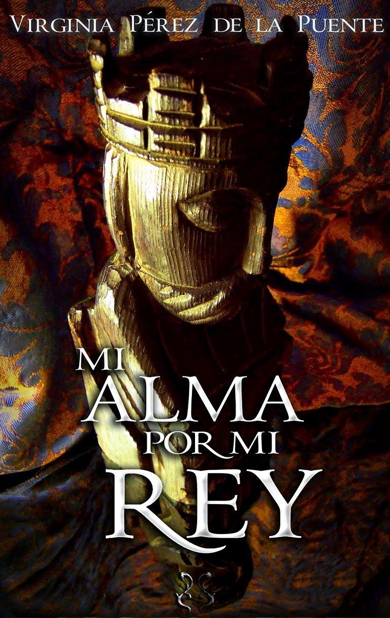 Reseña: La cuaderna del suroeste: Mi alma por mi rey, Virginia Pérez ...