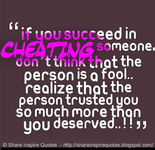 If you succeed in cheating someone, Don't think that the