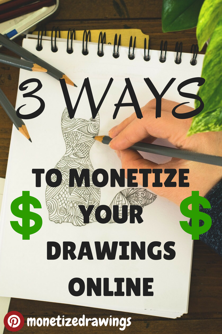 3 Ways to Monetize Your Drawings Online How to Make Money Drawing ...