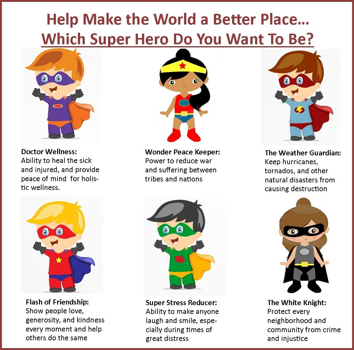 Help Us Make The World A Better Place Which Super Hero