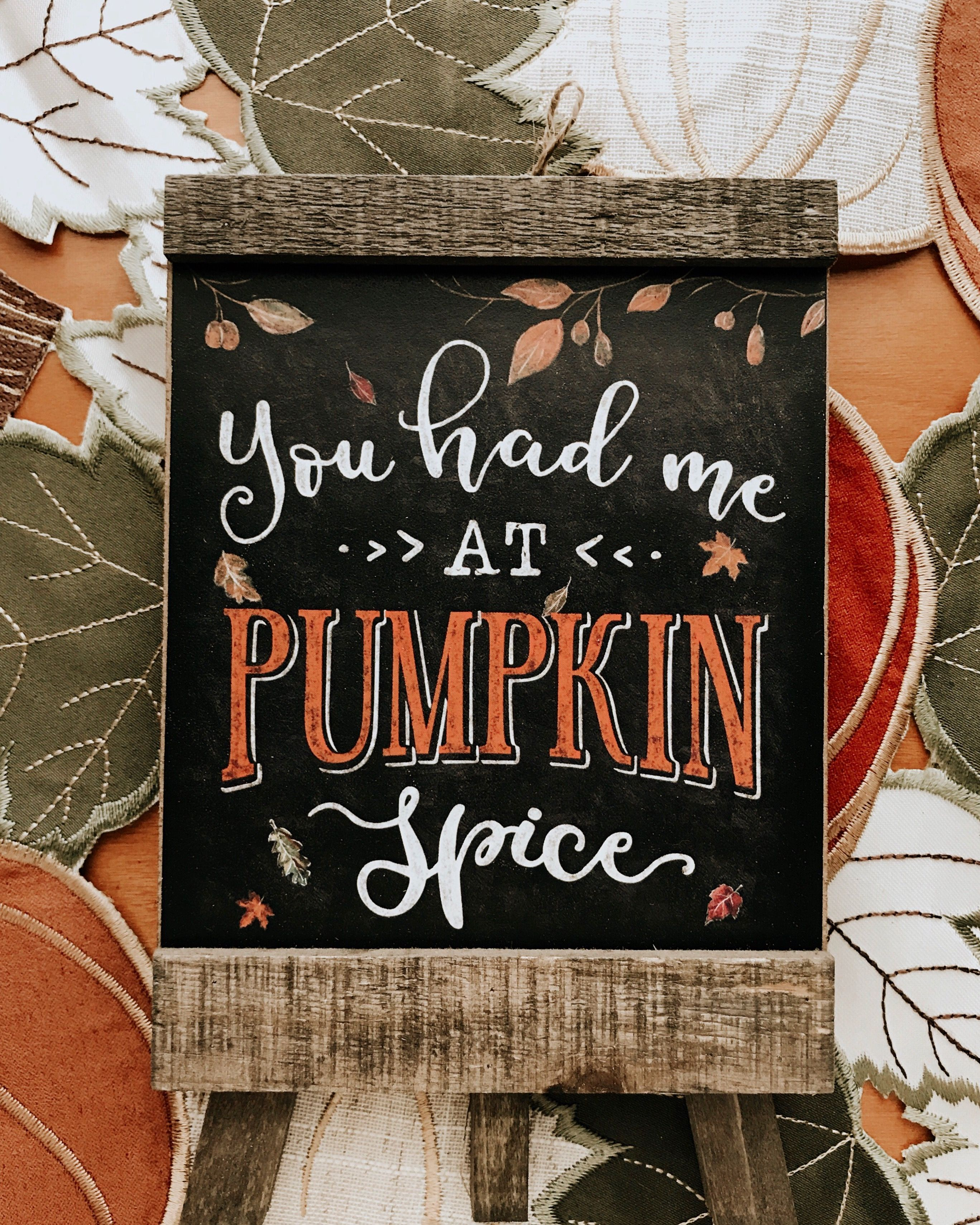 You had me at pumpkin spice! Fall time, Michaels craft