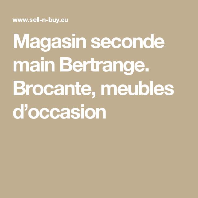 Magasin Seconde Main Bertrange Brocante Meubles D Occasion Mobilier De Salon Seconde Main Magasin
