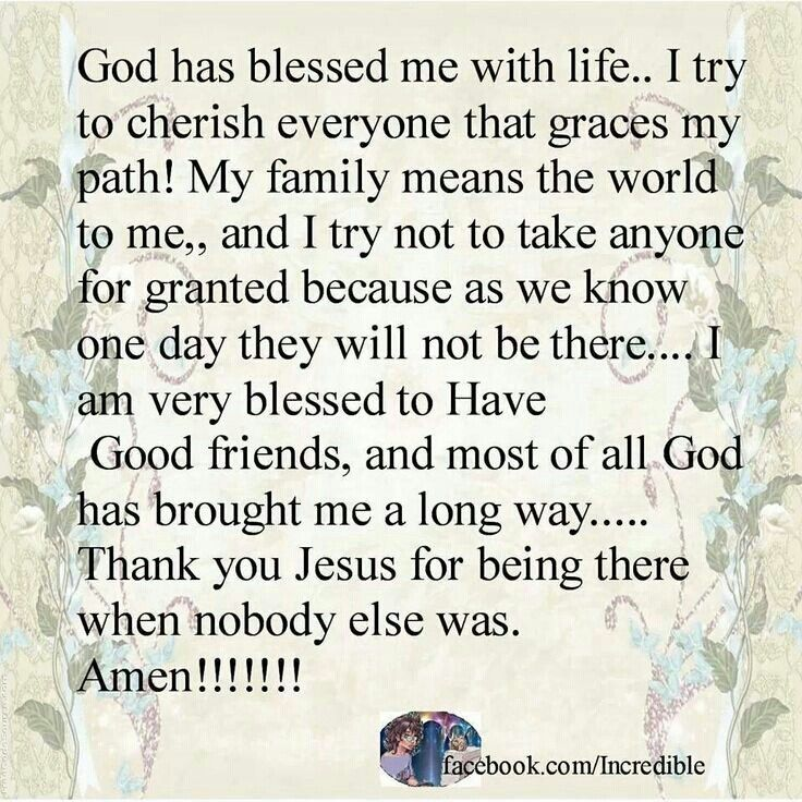 With out GOD in my LIFE, I don't know where I would be. I