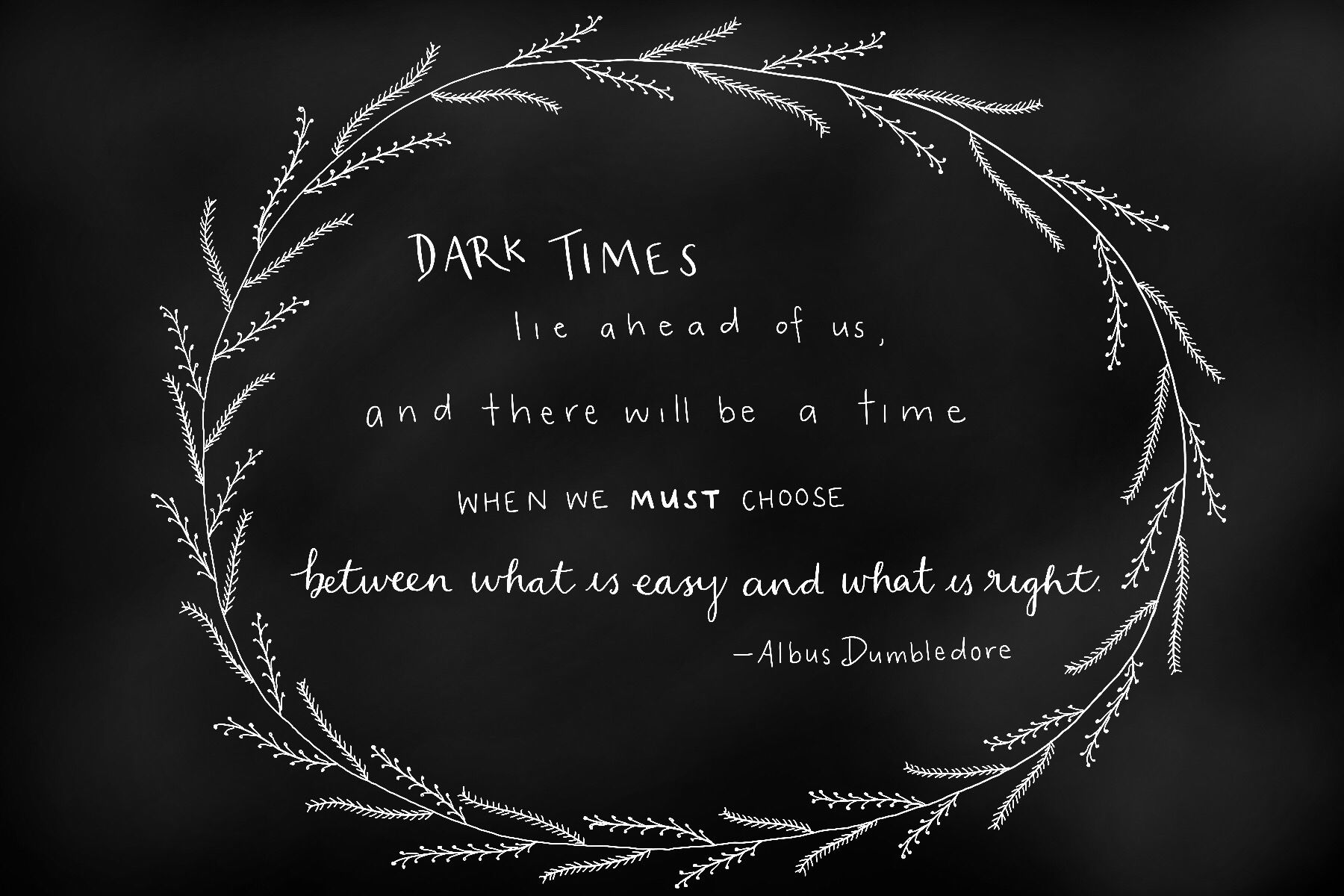 Dark times lie ahead of us, and there must be a time when we must ...