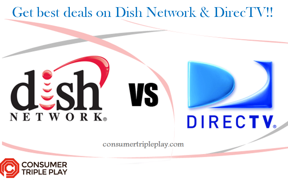Get In Touch With Consumer Triple Play Get Best Deals On Dish Network And Directv Don T Miss This Opportunity Best Cable Tv Cable Tv Alternatives Consumers