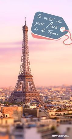 Can you really visit the city of love in two days, and still (almost ...