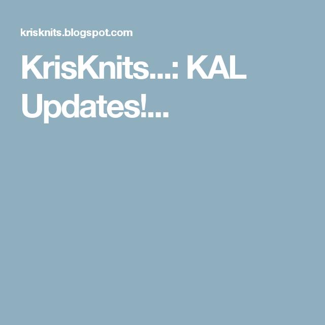 KrisKnits...: KAL Updates!...