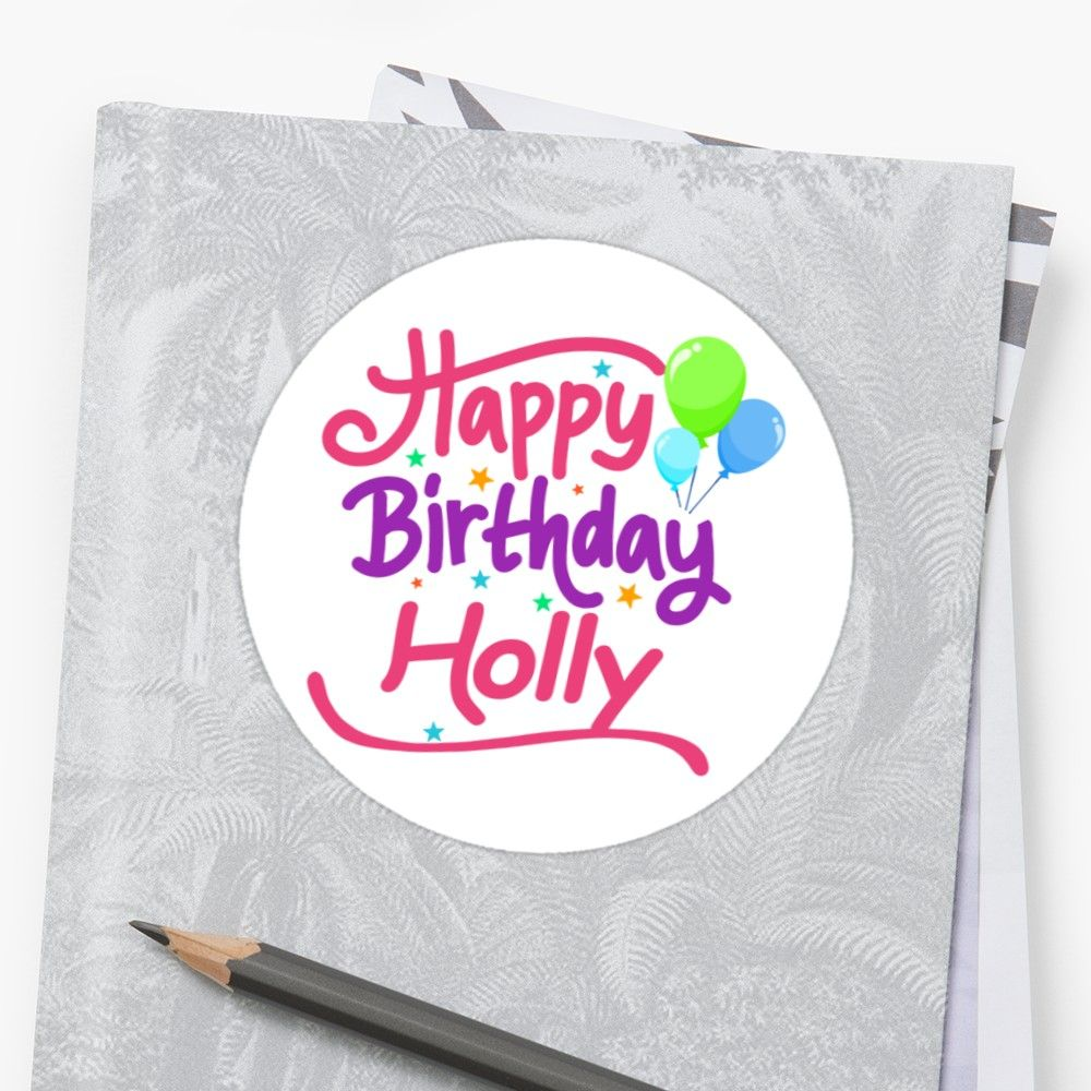 happy birthday holly sticker by pm names in 2018 best wishes