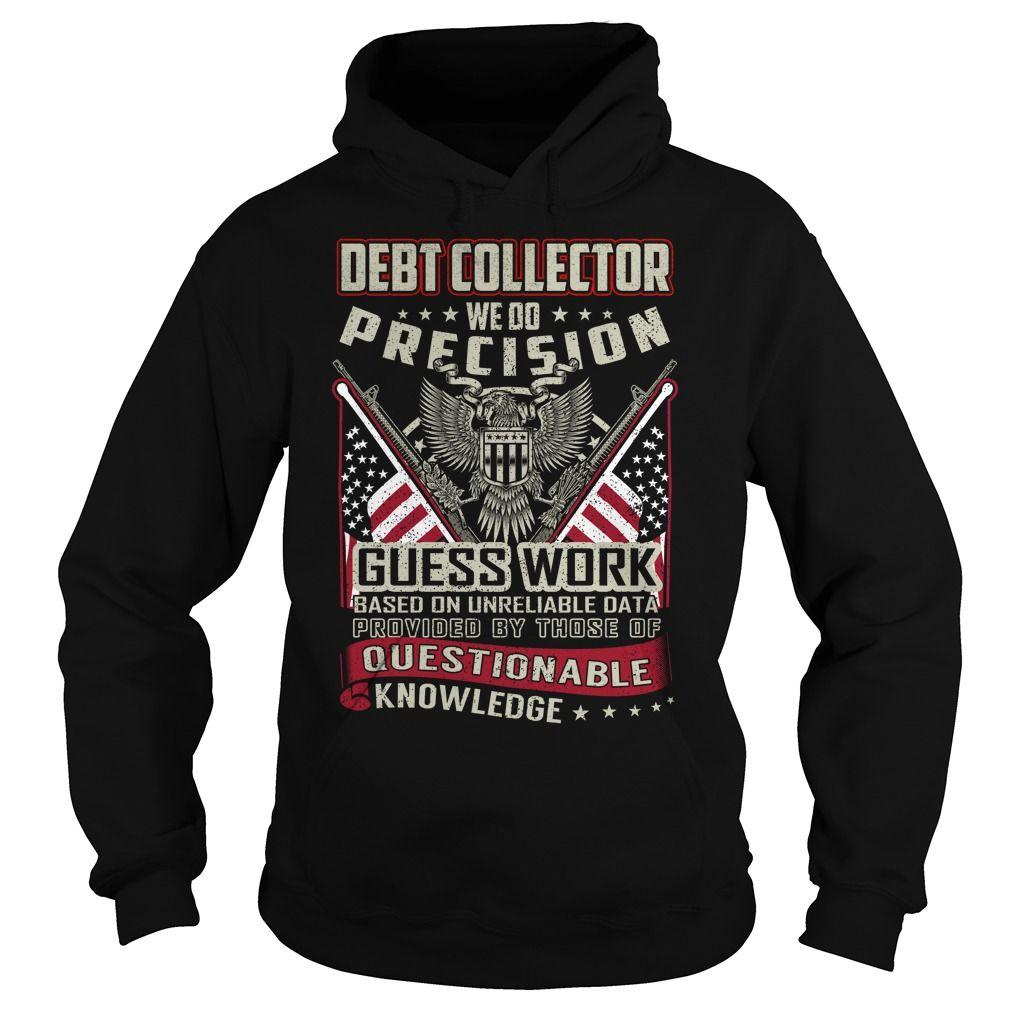 Debt Collector Job Title T-Shirts, Hoodies. SHOPPING NOW ==► https://www.sunfrog.com/Jobs/Debt-Collector-Job-Title-T-Shirt-103722079-Black-Hoodie.html?id=41382