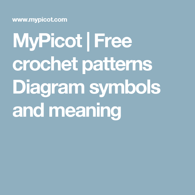 MyPicot | Free crochet patterns Diagram symbols and meaning