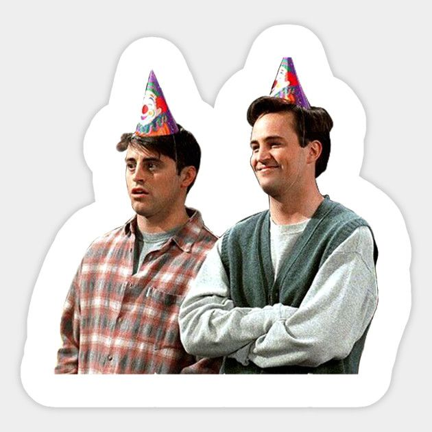 Friends Chandler & Joey. Happy Birthday.   Tumblr stickers ...