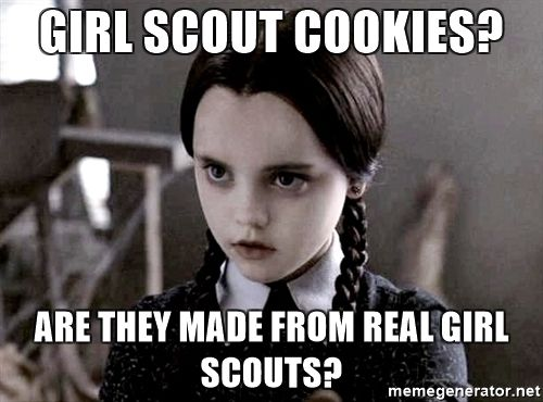 Wednesday Addams Meme Funny : Girl scout cookies? are they made from real girl scouts? wednesday