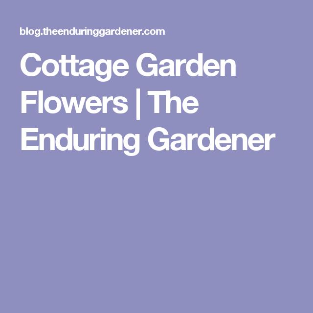Cottage Garden Flowers | The Enduring Gardener