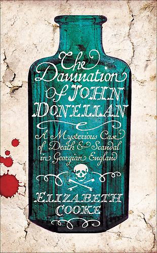 Damnation of John Donellan by Elizabeth Cooke