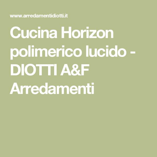 Cucina Horizon polimerico lucido - DIOTTI A&F Arredamenti