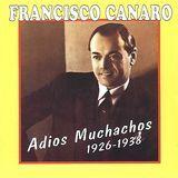Adios Muchachos: 1926-1938 [CD]