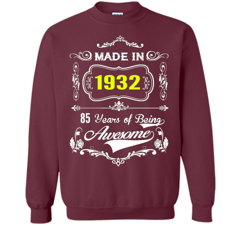 Made in 1932 Tshirt 85th Birthday 85 Years Gift