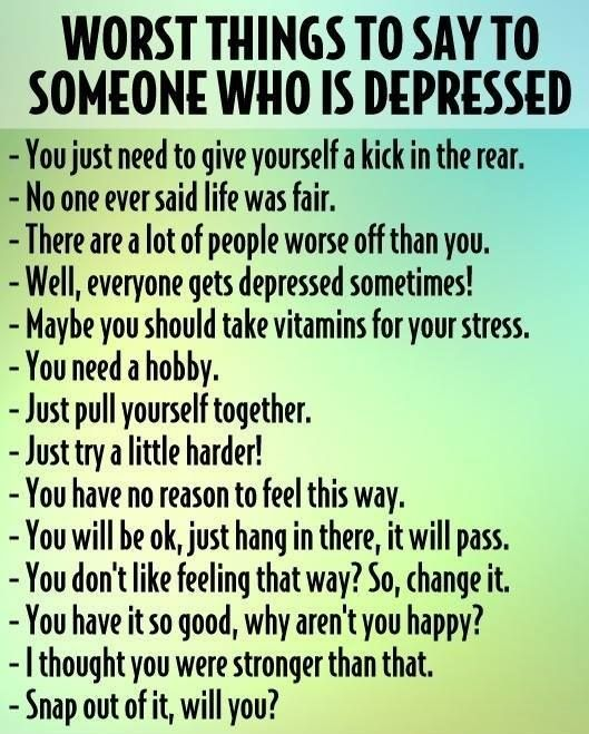 The Depressed Person Quotes: Worst Things To Say To A Depressed Person