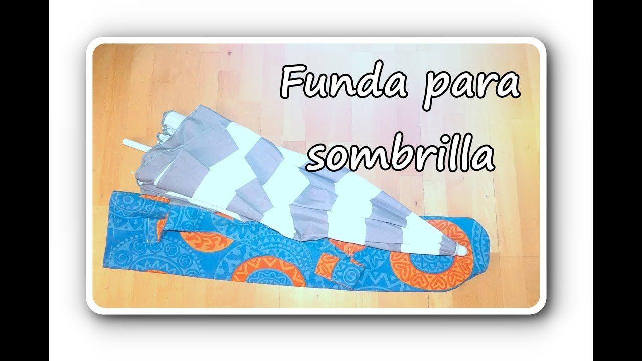 Tutorial Coser Una Funda Para La Sombrilla Youtube Fundas Sombra Sombras