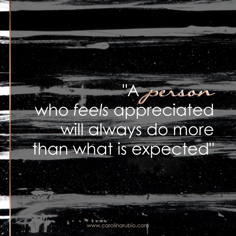 """""""A person who feels appreciated will always do more than what is expected"""" """"Una persona se siente apreciada siempre va a hacer más de lo que se espera que haga"""" #quotes #frases #mujer #entrepreneur #woman"""