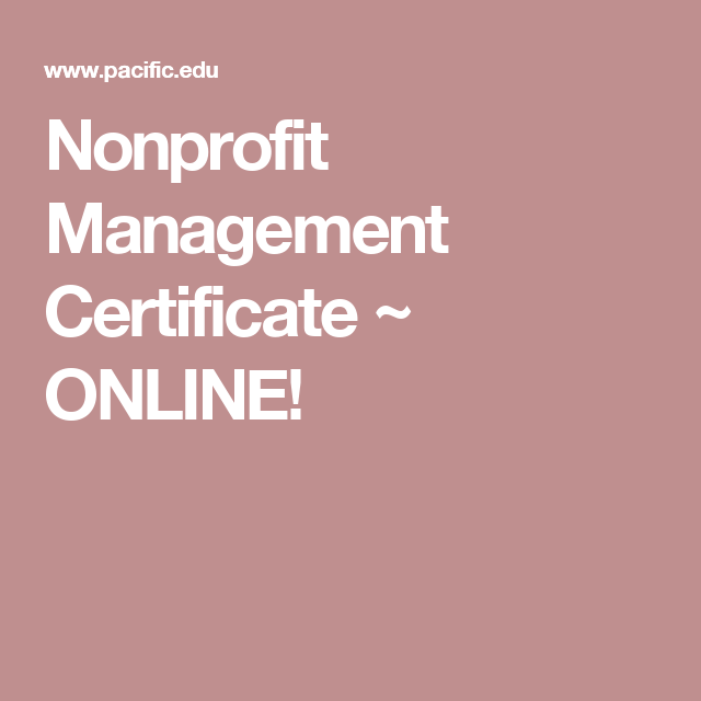 Nonprofit Management Certificate ~ ONLINE! | For Life | Pinterest ...