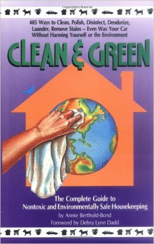 Clean and Green by Annie Berthold-Bond | Hearth Witch House Cleaning