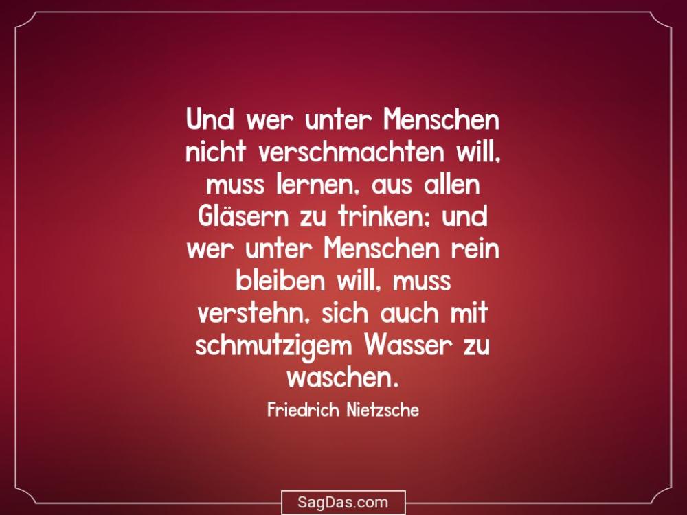 Friedrich Nietzsche Zitat Und Wer Unter Menschen Nicht Friedrich Nietzsche Spruche Zitate
