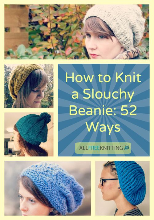 877c1e74 52 Slouchy Beanie Knitting Patterns   Knit Hat Patterns   Knitted ...