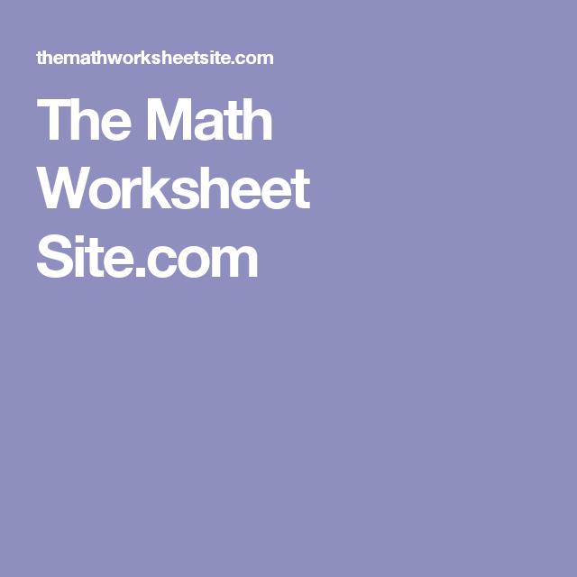 The Math Worksheet Site.com | scoil | Pinterest | Math worksheets ...