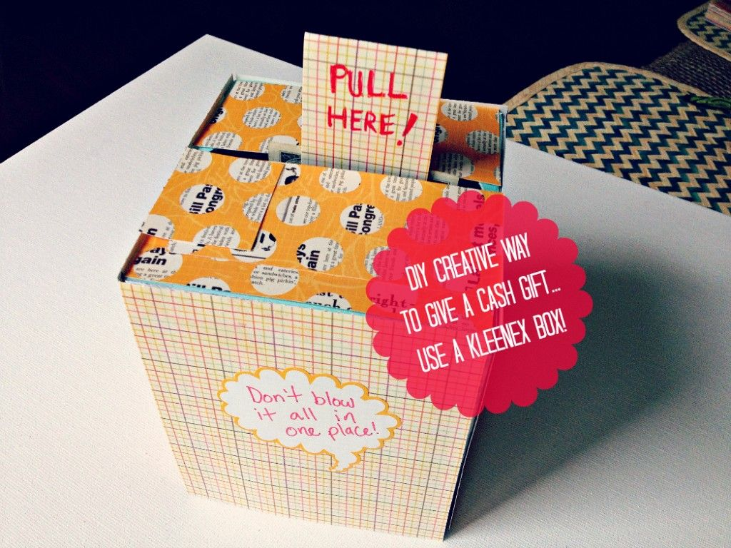 Diy creative way to give a cash gift using a kleenex box for Easy diy birthday gifts
